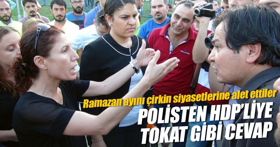 HDP'li vekile polisten tokat gibi yanıt