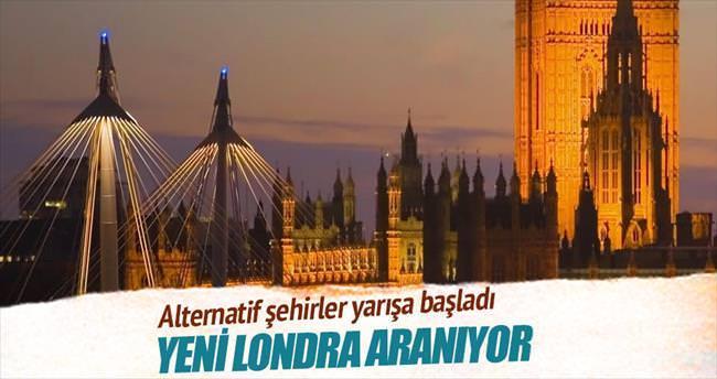 Yeni Londra aranıyor