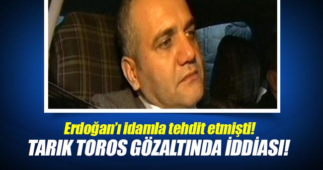 Tarık Toros gözaltına alındı iddiası