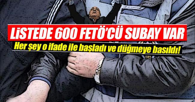 Listede 600 FETÖ'cü subay var