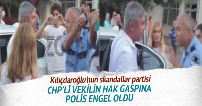 CHP'li vekilin hak gaspına polis engel oldu