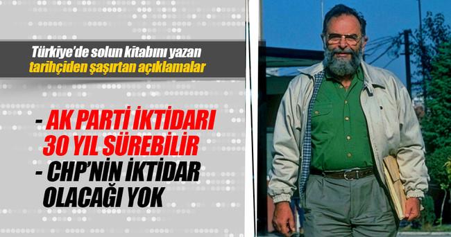 Prof. Dr. Mete Tunçay'dan AK Parti yorumu: iktidarı 30 yılı bulur