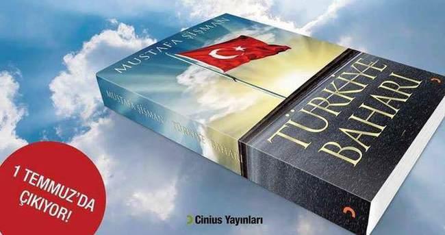Mustafa Şişman'ın kaleminden Türkiye Baharı