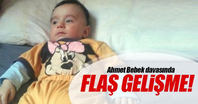 Ahmet bebek davasında yeni gelişme