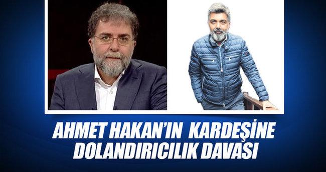 Ahmet Hakan'ın kardeşine dolandırıcılık davası açıldı