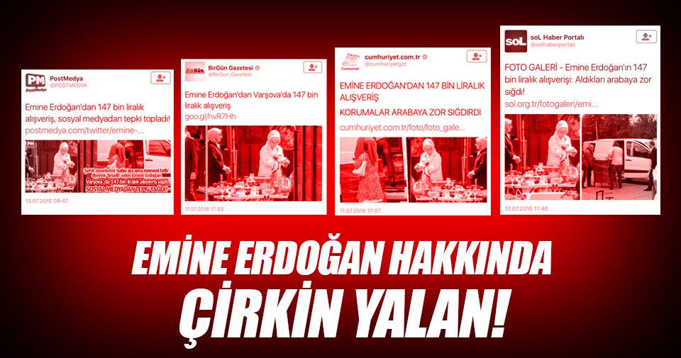 Emine Erdoğan hakkında çirkin yalan
