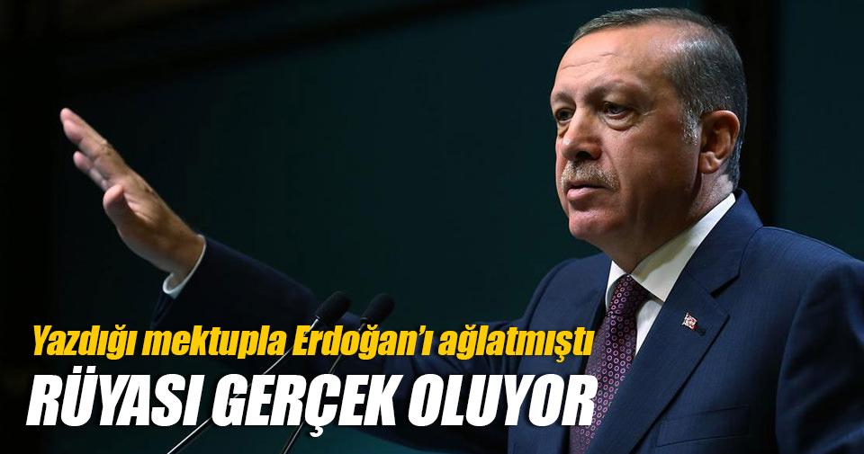 Erdoğan'ı ağlatan kızın rüyası gerçek oldu