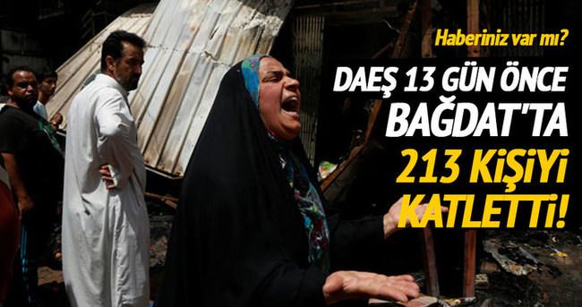 13 gün önce Bağdat'ta 213 insan öldürüldü, haberiniz var mı?