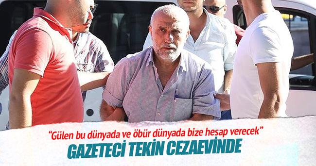 Gazeteci Mehmet Ali Tekin cezaevine gönderildi