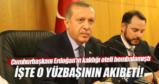 Başkomutan Cumhurbaşkanı Erdoğan'ın kaldığı oteli bombalayan yüzbaşı yaralı