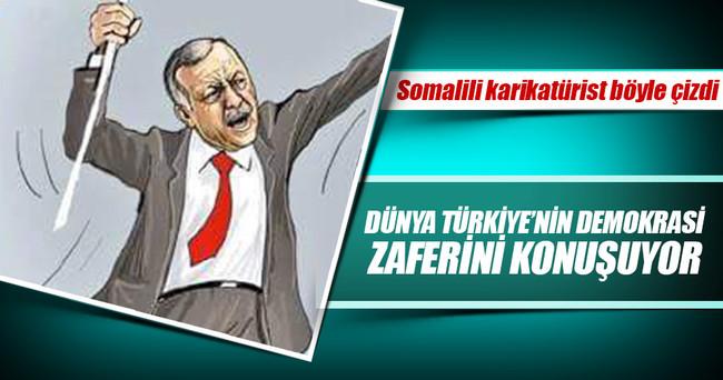 Dünya Türkiye'nin demokrasi zaferini konuşuyor