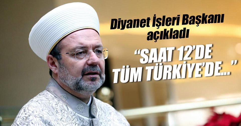 Mehmet Görmez: Saat 12'de tüm Türkiye'de...