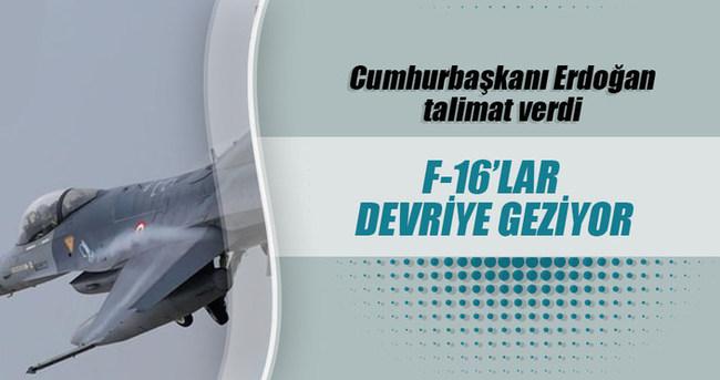 Erdoğan F-16'lara emri verdi, devriye geziyor