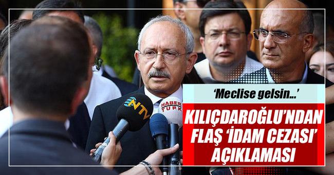 Kılıçdaroğlu'ndan 'idam' açıklaması!