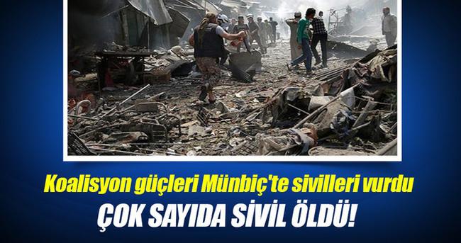 Koalisyon güçleri Münbiç'te sivilleri vurdu: 85 ölü