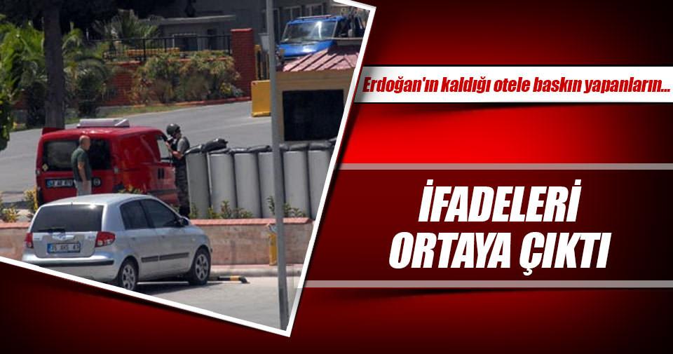 Erdoğan'ın kaldığı otele baskın yapan askerlerin ifadesi ortaya çıktı