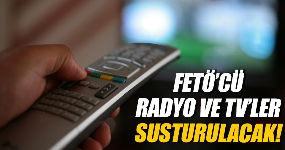 FETÖ'cü radyo ve TV'ler susturulacak!