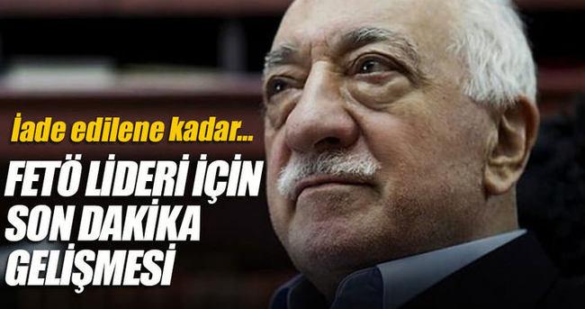 Türkiye FETÖ elebaşısının ABD'de tutuklanmasını talep etti