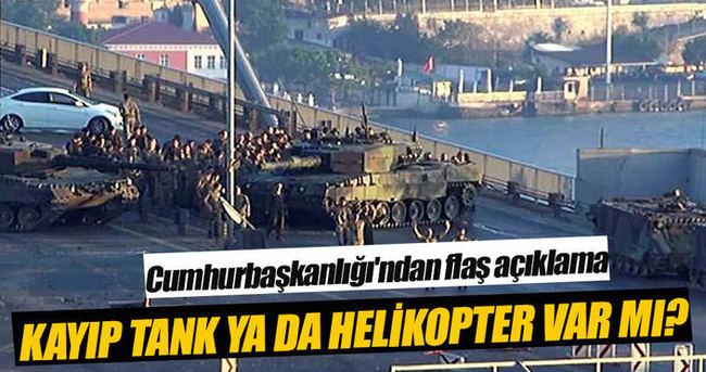 Cumhurbaşkanlığı'ndan kayıp tank ve helikopter açıklaması