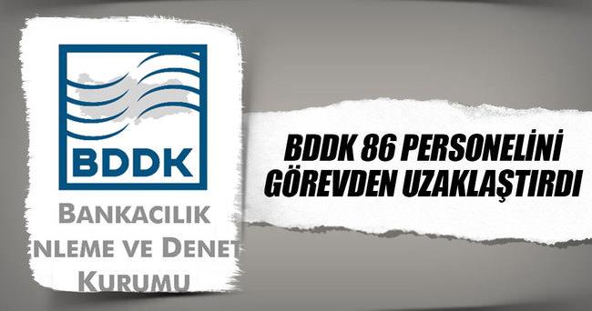 BDDK 86 meslek personelini görevden uzaklaştırdı