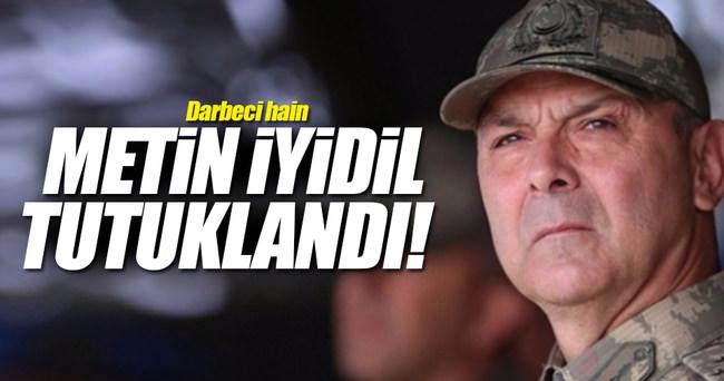 Darbeci hain Metin İyidil tutuklandı!