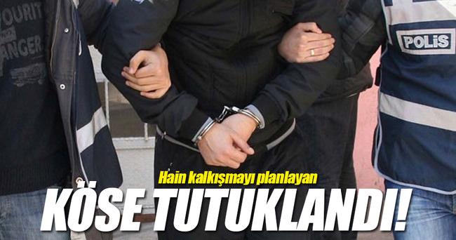 Hain kalkışmayı planlayan isim Muharrem Köse tutuklandı