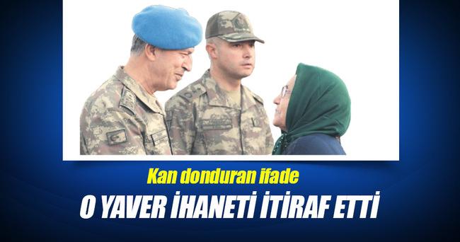 Kan donduran ifade: Yaver Türkkan ihaneti itiraf etti