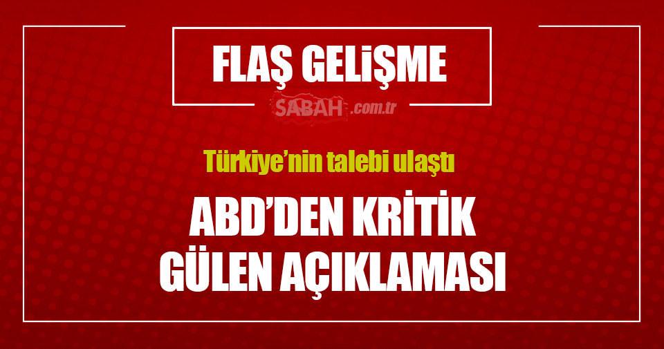Fethullah Gülen'i iade talebi değerlendirilmeye başlandı