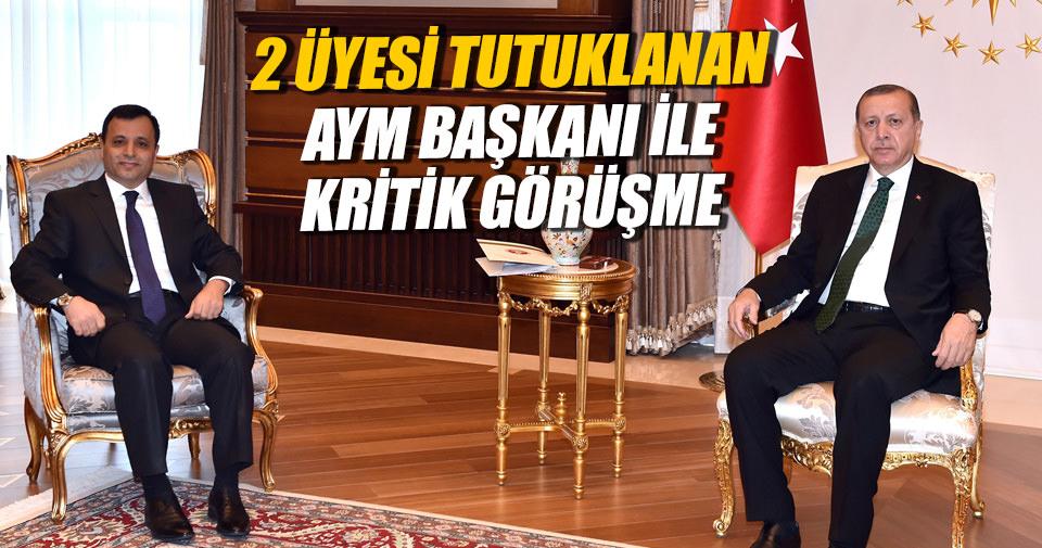 Cumhurbaşkanı Erdoğan AYM Başkanı ile görüştü