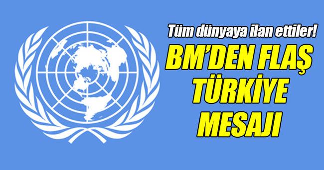 BM'DEN FLAŞ TÜRKİYE MESAJI!