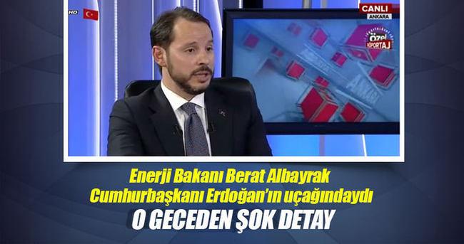 Enerji Bakanı Albayrak AHaber'de o geceyi anlattı