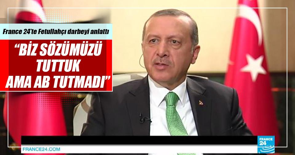 Erdoğan: Biz sözümüzü tuttuk ama AB tutmadı