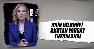 TRT'de sözde bildiri okutan yarbay tutuklandı!