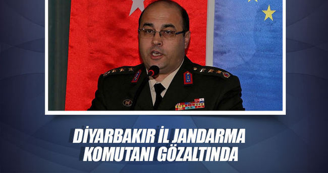 Diyarbakır İl Jandarma Komutanı Keleş gözaltına alındı!