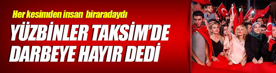 Yüzbinlerce İstanbullu Taksim'e akın etti