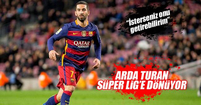 Arda Turan'ı Beşiktaş'a getirebilirim