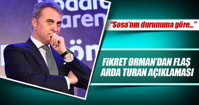 Fikret Orman'dan flaş Arda Turan açıklaması