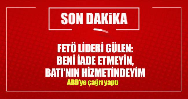 FETÖ lideri Gülen'den ABD'ye çağrı