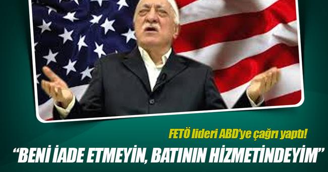 FETÖ lideri Gülen, ABD'ye adeta yalvardı