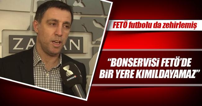 Hakan Şükür'ün bonservisi FETÖ'de!