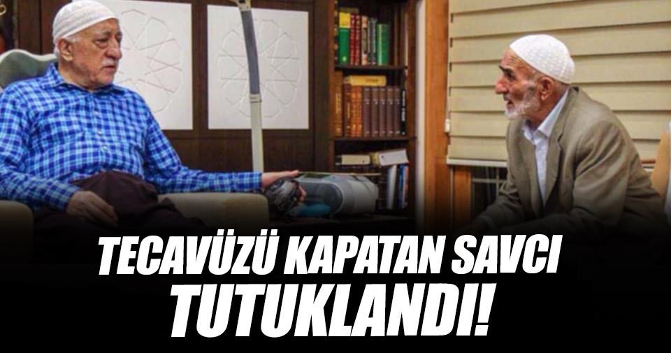 Fethullah Gülen'in kardeşinin tecavüzünü kapatan savcı tutuklandı