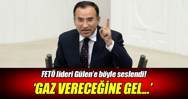 Adalet Bakanı Bozdağ, Fethullah Gülen'e böyle seslendi!