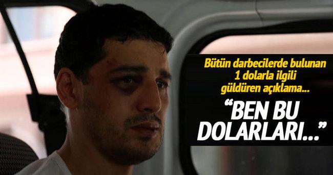 Darbeci Hakan Karakuş'tan 1 dolar açıklaması!