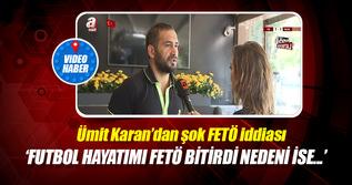 Ümit Karan'dan 'FETÖ' itirafı!