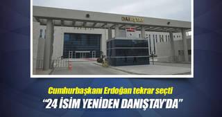 Cumhurbaşkanı Erdoğan 24 ismi yeniden Danıştay üyeliğine seçti