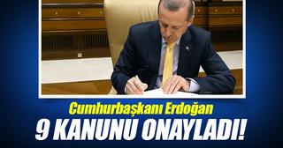 Cumhurbaşkanı Erdoğan 9 kanunu onayladı!
