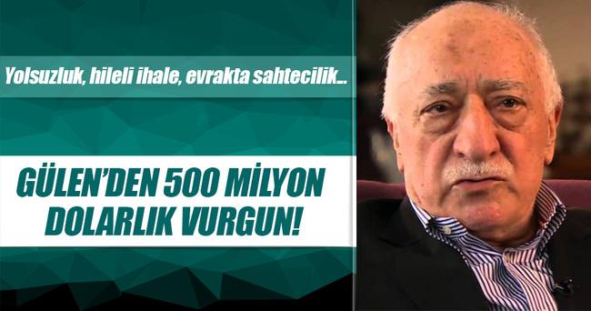 FETÖ'DEN ABD'DE DE 500 MİLYON DOLAR VURGUN