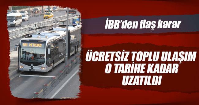İstanbul'da ücretsiz toplu ulaşım tarihi 31 Temmuz'a kadar uzatıldı
