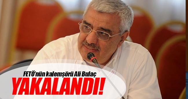 Ali Bulaç yakalandı