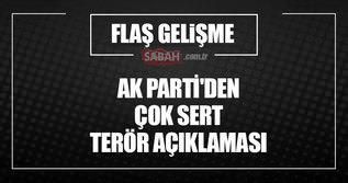 AK Parti'den çok sert terör açıklaması